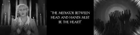 THE MEDIATOR BETWEEN HEAD AND HANDS MUST BE THE HEART!